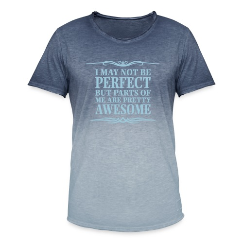I May Not Be Perfect - Men's T-Shirt with colour gradients