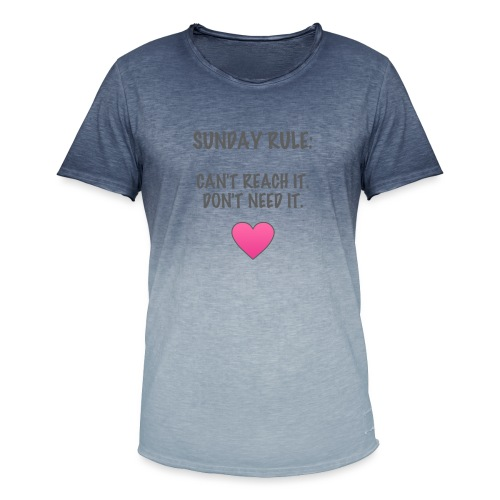 Sunday Rule: Can't Reach It. Don't Need It. - Men's T-Shirt with colour gradients