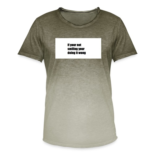 if your not smiling your doing it wong - Men's T-Shirt with colour gradients