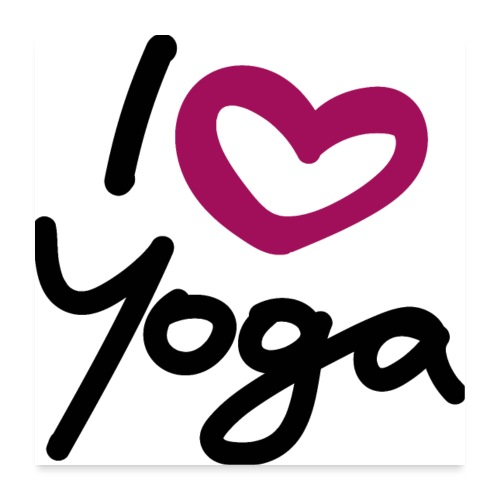 I love Yoga. - Poster 60x60 cm