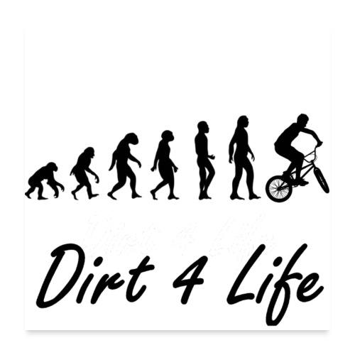 Dirt 4 life - Poster 60x60 cm