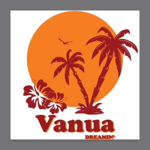 VANUA DREAMIN 'Tee Shirt - Poster 24 x 24 (60x60 cm)