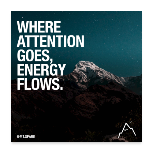 attention goes where energy flows - Poster 60x60 cm