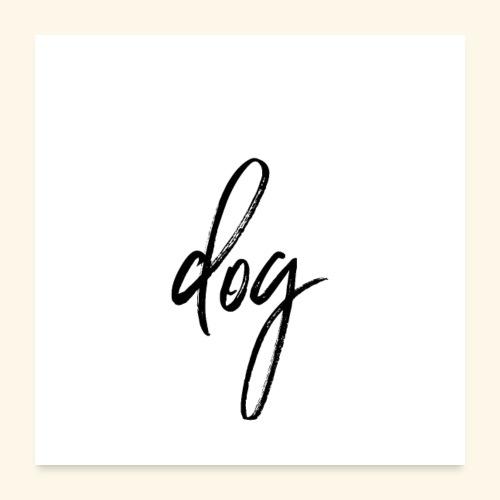 poster dog - Poster 60x60 cm