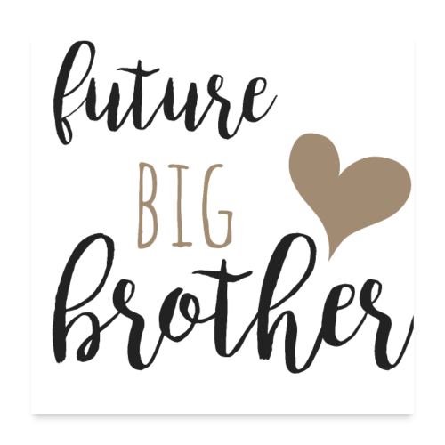 future big brother - Poster 60x60 cm