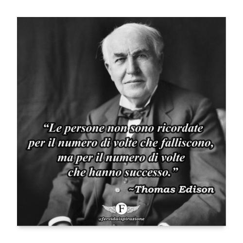 Edison: Fallimento e Successo - FervidaIspirazione - Poster 60x60 cm