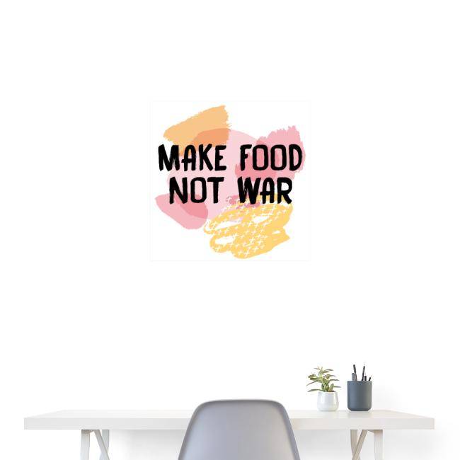 Make Food Not War