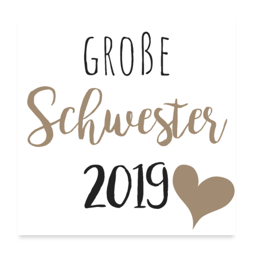 Große Schwester 2019 - Poster 60x60 cm