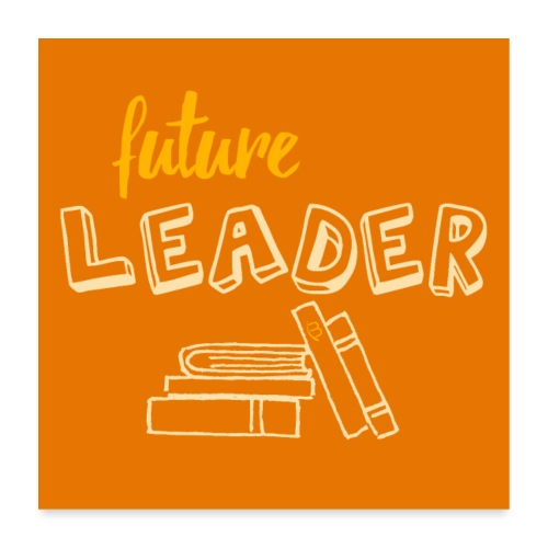 Poster - Future Leader - Yellow - Poster 24 x 24 (60x60 cm)