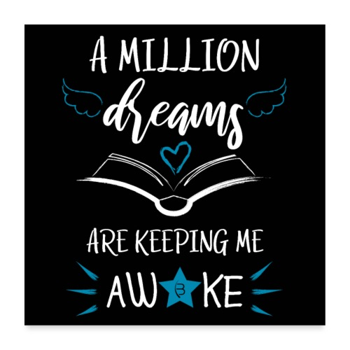 Poster - A Million Dreams - Black - Poster 24 x 24 (60x60 cm)
