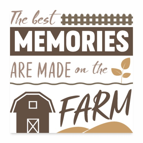 The best memories are made on the farm - Poster 24 x 24 (60x60 cm)