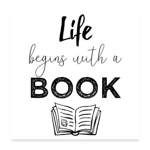 0019 life begins with a book bookworm - Poster 24 x 24 (60x60 cm)
