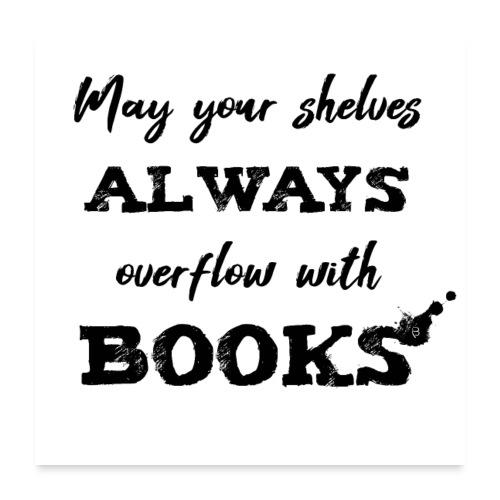 0040 Always full bookshelves | Bücherstapel - Poster 24 x 24 (60x60 cm)