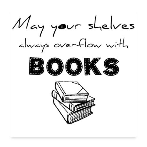 0033 Full Bookshelf | High stack of books | Read - Poster 24 x 24 (60x60 cm)