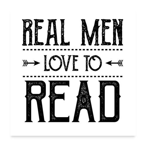 0164 Echte Männer lieben es zu lesen - Poster 24 x 24 (60x60 cm)