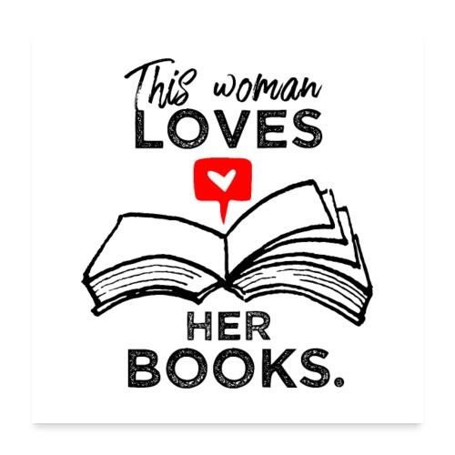 0217 Diese Frau liebt ihre Bücher | Leserin - Poster 24 x 24 (60x60 cm)