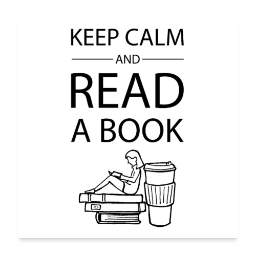 0272 Keep calm and read a book | Book Rebels - Poster 24 x 24 (60x60 cm)