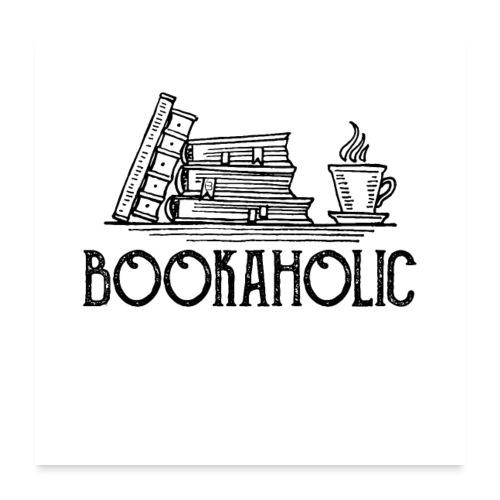 0287 books | Bookaholic | Reader | book - Poster 24 x 24 (60x60 cm)