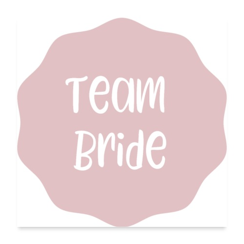 Team Bride - Poster 60x60 cm