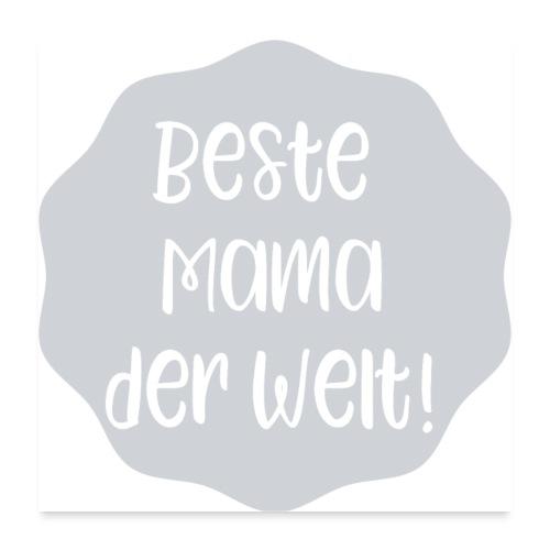 Beste Mama der Welt - Poster 60x60 cm