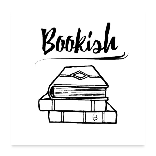 0301 bookish book books reading reader - Poster 24 x 24 (60x60 cm)