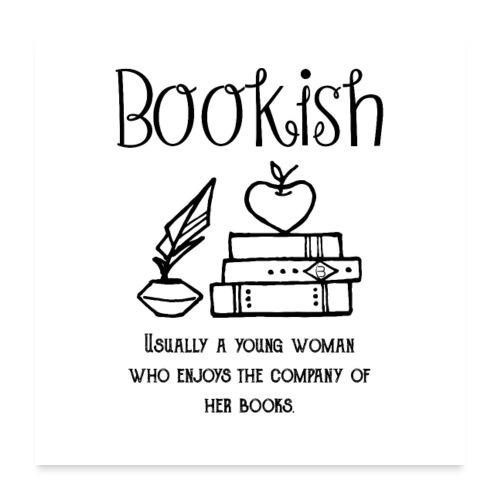 0304 Bookish woman Funny saying books - Poster 24 x 24 (60x60 cm)