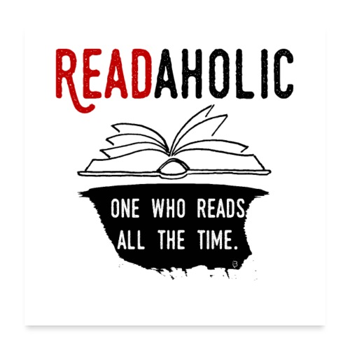 0315 Readaholic Funny saying reader reading book - Poster 24 x 24 (60x60 cm)