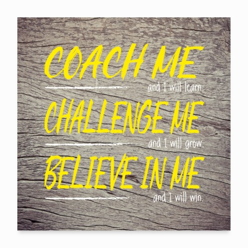 Coach me and I will learn - Poster 24 x 24 (60x60 cm)