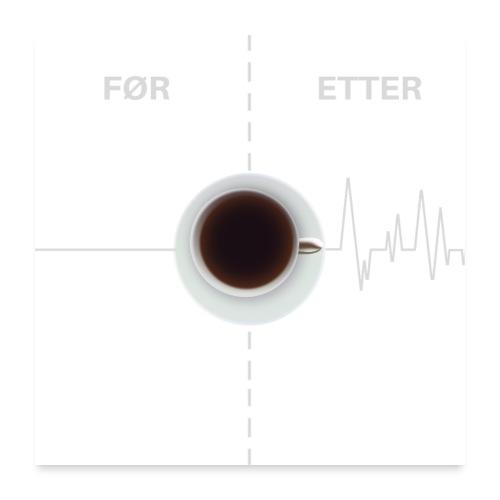 KAFFEELSKER - kaffe er best - Poster 60x60 cm