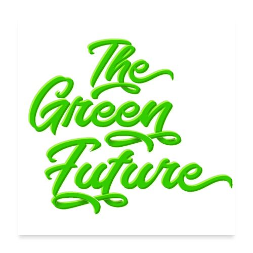 THE Green Future - Typo - Poster 60x60 cm