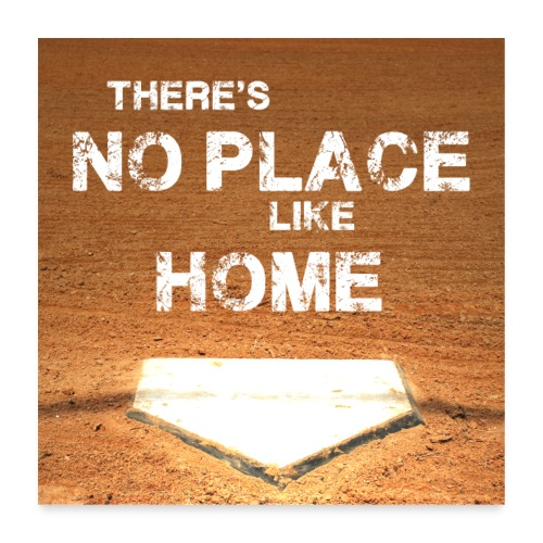 There´s no place like home - Baseball Poster - Poster 24 x 24 (60x60 cm)