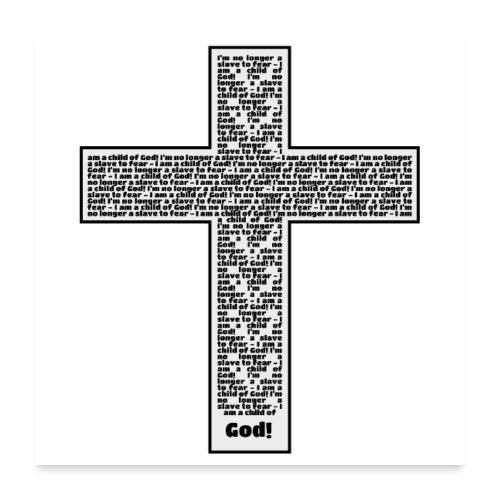 Jesus cross. I'm no longer a slave to fear. - Poster 24 x 24 (60x60 cm)