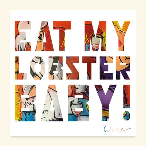 EAT MY LOBSTER T SHIRTS TEKST - Poster 60x60 cm