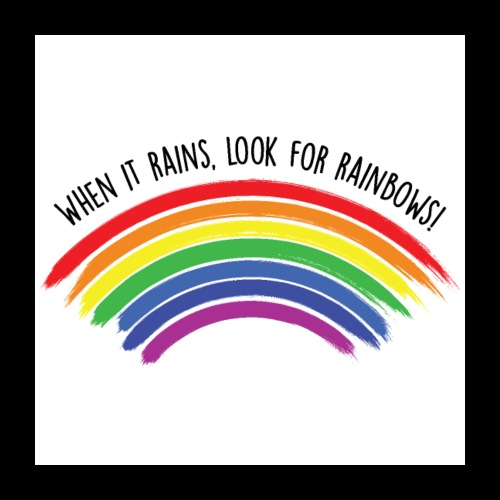 When it rains, look for rainbows! - Colorful Desig - Poster 60x60 cm
