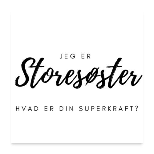 Jeg er storesøster, hvad er din superkraft? - Poster 60x60 cm