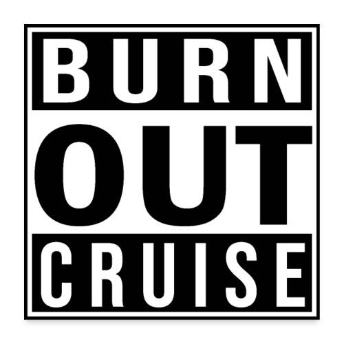Kreuzfluenzer - Burnout Cruise - Poster 60x60 cm