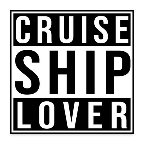 Kreuzfluenzer - Cruise Ship Lover - Poster 60x60 cm