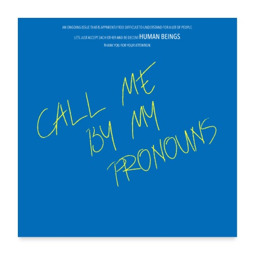Call me by my pronouns - Poster 60x60 cm