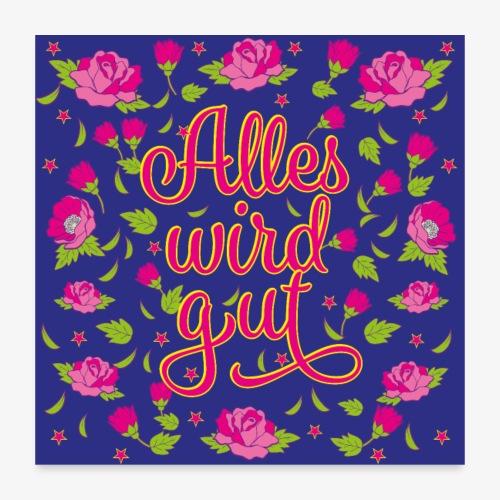 02 Alles wird gut Blumen Rosen Maske Mundschutz - Poster 60x60 cm