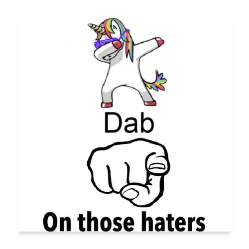 dab on those haters - Poster 24 x 24 (60x60 cm)