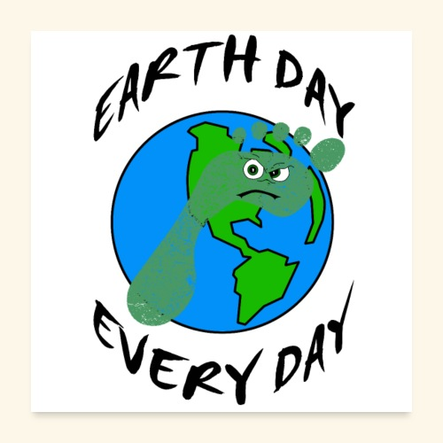 Earth Day Every Day - Poster 60x60 cm