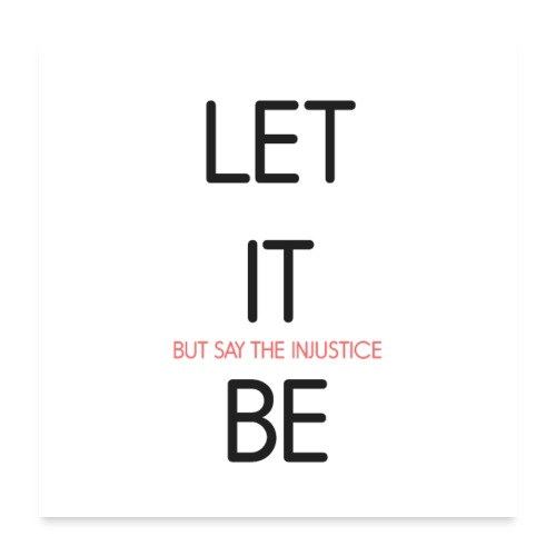 LET IT BE - Poster 60x60 cm