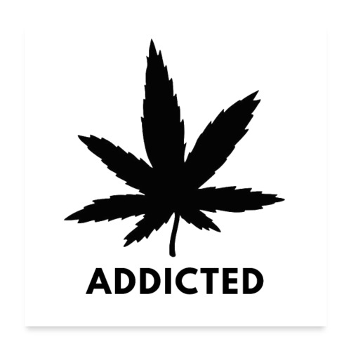 Addicted - Poster 60x60 cm
