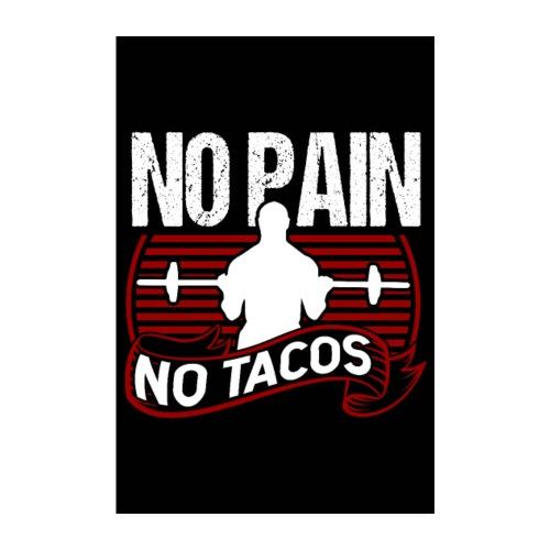No Pain No Tacos Ohne Schmerzen keine Tacos Poster - Poster 20x30 cm