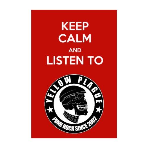 Keep Calm and Listen to Yellow Plague - Juliste 20x30 cm