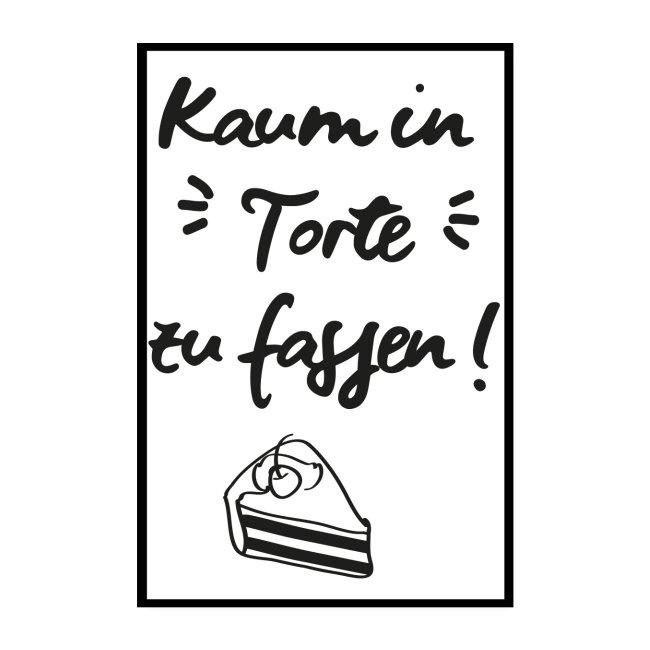 Kaum In Torte Zu Fassen Spruch Poster Poster 20x30 Cm