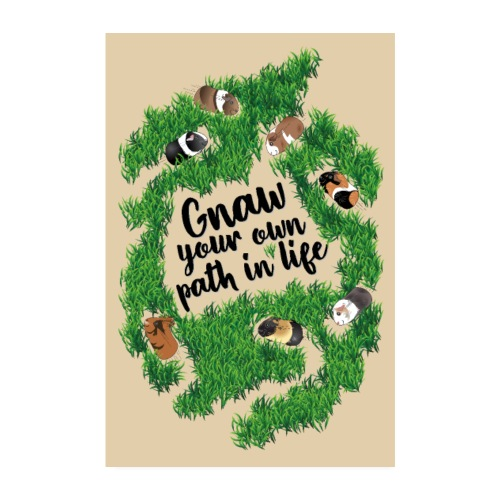Gnaw your own path in life - Art print - Poster 8 x 12