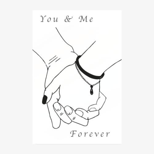 Händchen halten - You & Me Forever - Poster 20x30 cm