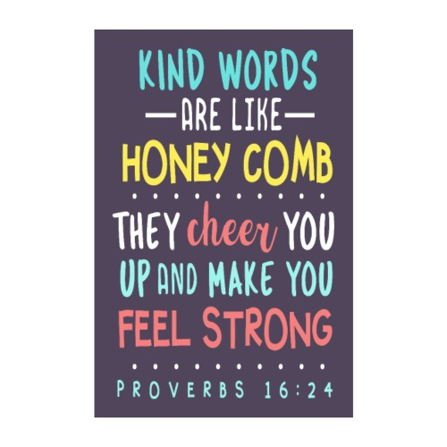 Proverbs 16:24 - Poster 8 x 12