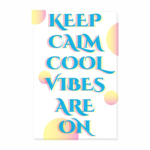 KEEP CALM VIBES - Poster 8 x 12 (20x30 cm)